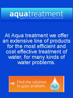 At Aqua treatment we offer an extensive line of products for the most efficient and cost effective treatment of water, for many kinds of water problems